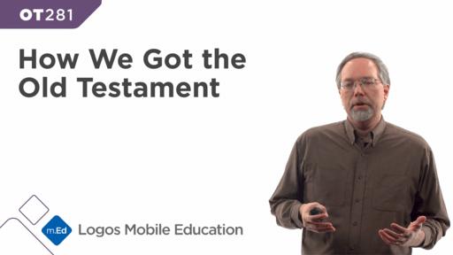 OT281 How We Got the Old Testament