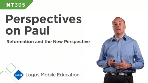 NT395 Perspectives on Paul: Reformation and the New Perspective