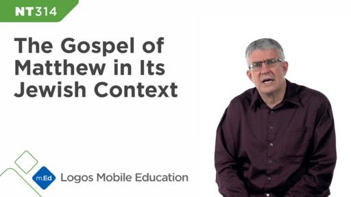 NT314 Book Study: The Gospel of Matthew in Its Jewish Context
