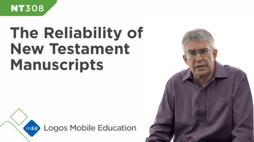 NT308 The Reliability of New Testament Manuscripts