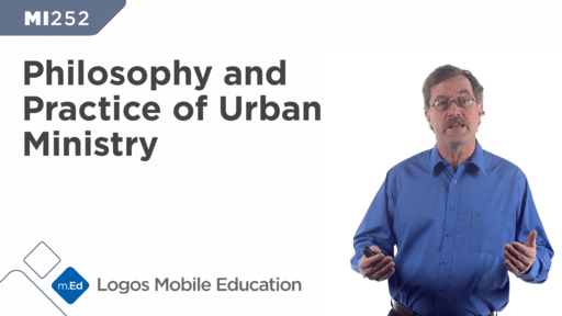 MI252 Philosophy and Practice of Urban Ministry