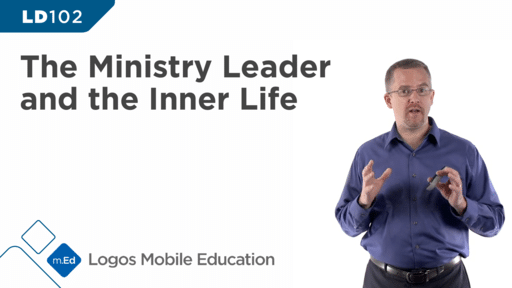 LD102 The Ministry Leader and the Inner Life