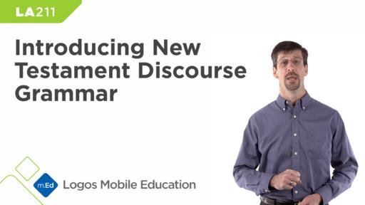 LA211 Introducing New Testament Discourse Grammar