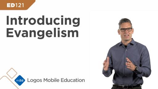 ED121 Introducing Evangelism