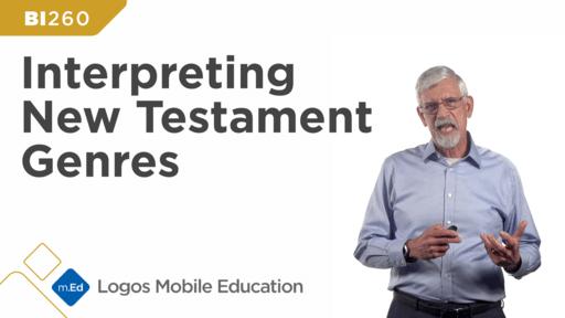 BI260 Interpreting New Testament Genres
