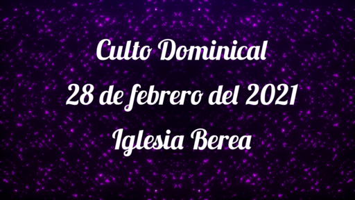Culto Dominical 28 de febrero