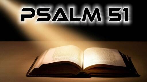 Psalm 51: A Mini-Movie