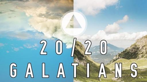 20/20 Galatians (February 28, 2021)