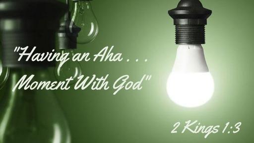 """February 28st, 2021: """"An Aha Moment with God"""""""