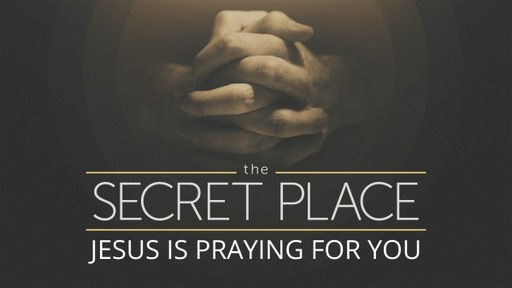 Jesus is Praying for You - Sunday Morning 2/28/21 AM