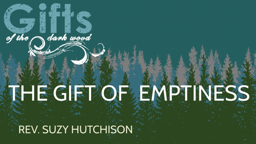 The Gift of Emptiness