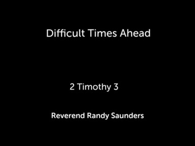 """Sunday 2nd Service """"Difficult Times Ahead"""""""