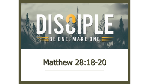 Disciple: Be One. Make One.