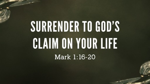 Surrender To God's Claim on Your Life