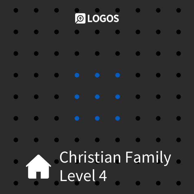Logos Bible Software Christian Family Level 4
