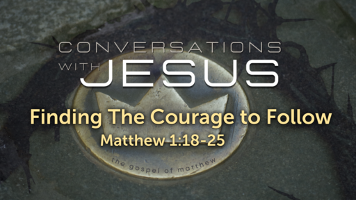 Finding the Courage to Follow