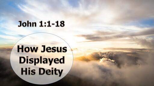 How Jesus Displayed His Deity