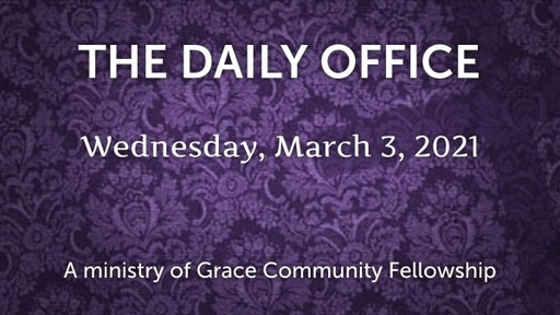 Daily Office - March 3, 2021