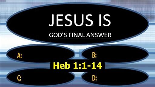 Jesus is God's Final Answer