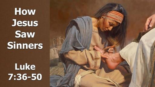 How Jesus Saw Sinners