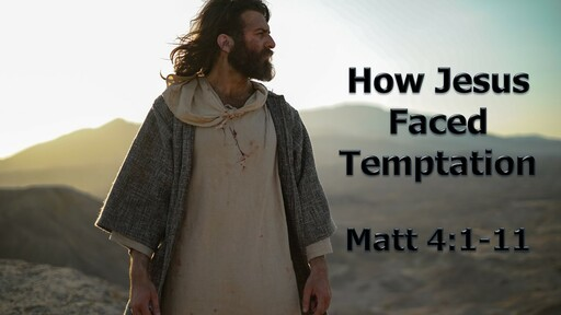 How Jesus Faced Temptation