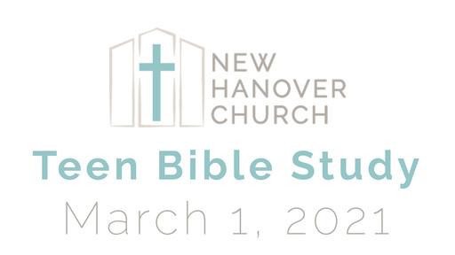 Teen Bible Study - 3/1/2021
