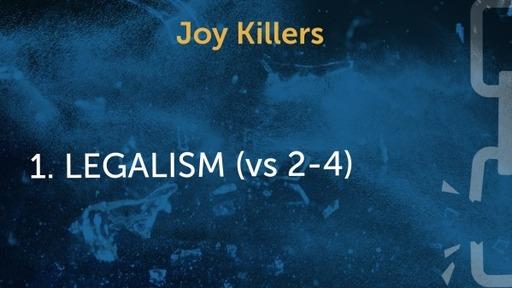 Part 4: Joy Killers  3/7/2021