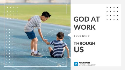 God at Work, Through Us