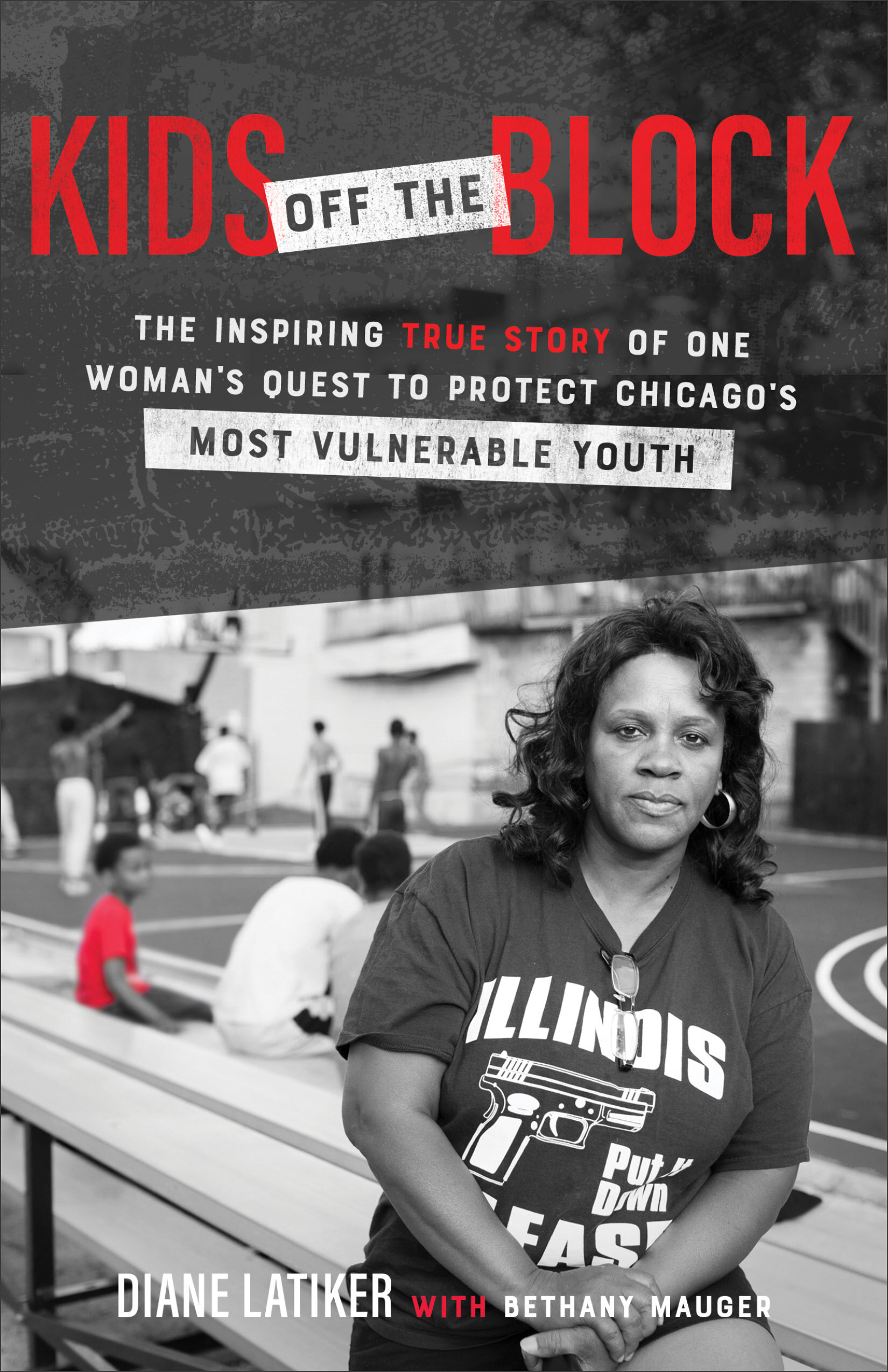 Kids Off the Block: The Inspiring True Story of One Woman's Quest to Protect Chicago's Most Vulnerable Youth