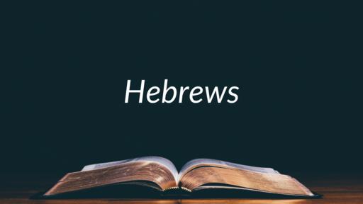 Hebrews: Walk Near to Christ