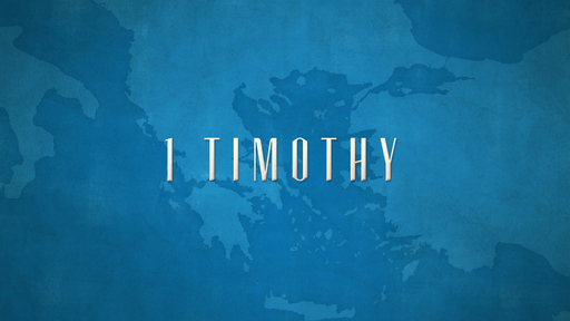 1 Timothy: Instructions for the Church