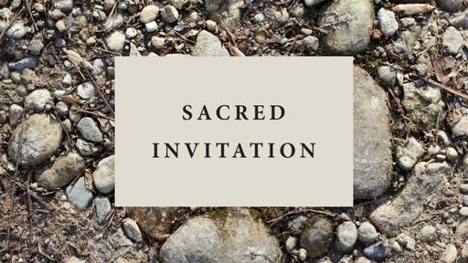Sacred Invitation