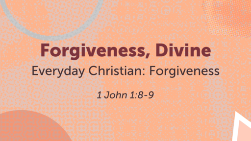 Everyday Christian: Forgiveness