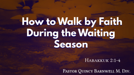 How to Walk by Faith During the Waiting Season