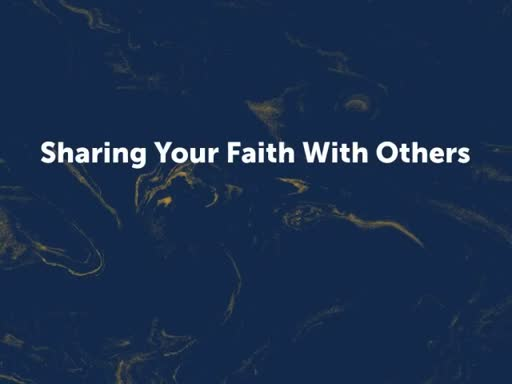 Sharing Your Faith With Others