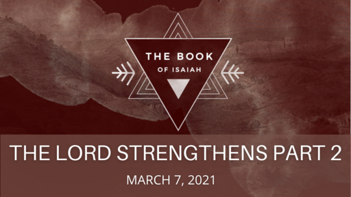 The Lord Strengthens - Part 2