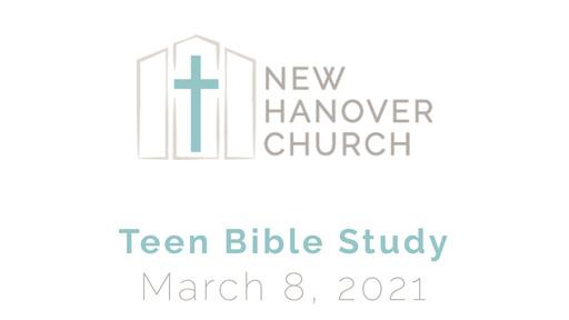 Teen Bible Study - 3/8/2021