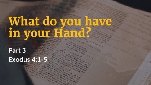 What Do You Have in Your Hand Part -3