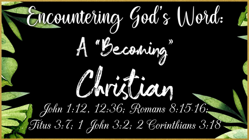 """A """"Becoming"""" Christian"""