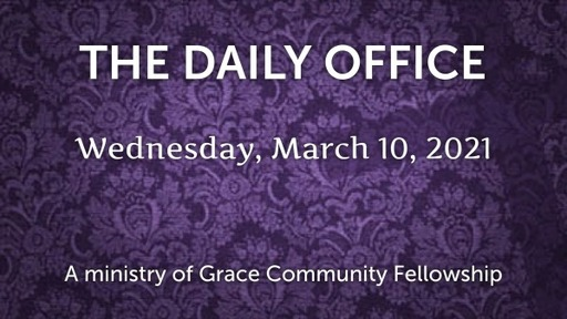 Daily Office - March 10, 2021