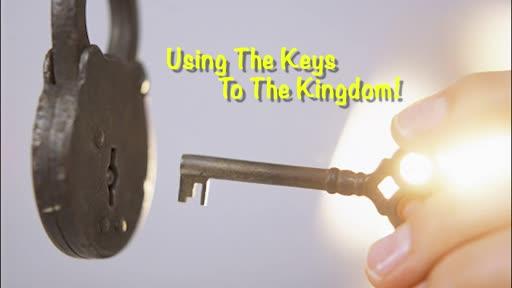 Using The Keys To The Kingdom!