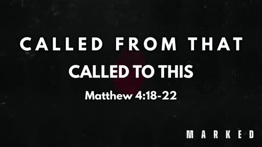 Called From That, Called To This