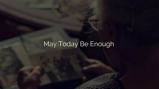 May Today Be Enough - A Mini-movie
