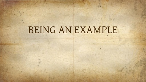 BEING AN EXAMPLE
