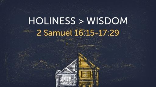 Holiness > Wisdom