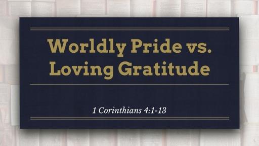 Worldly Pride vs. Loving Gratitude