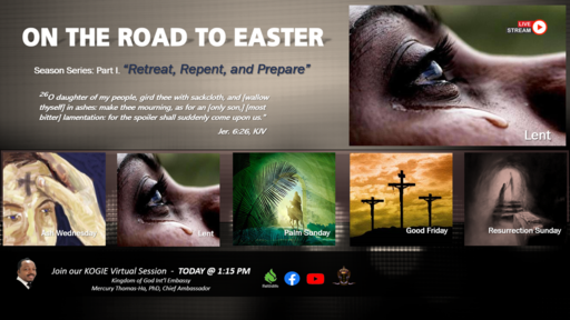 "ON THE ROAD 2 EASTER (Series): ""Retreat, Repent, and Prepare"" (P1) by Mercury Thomas-Ha, PhD  