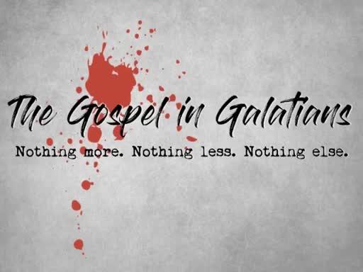 The Gospel in Galatians