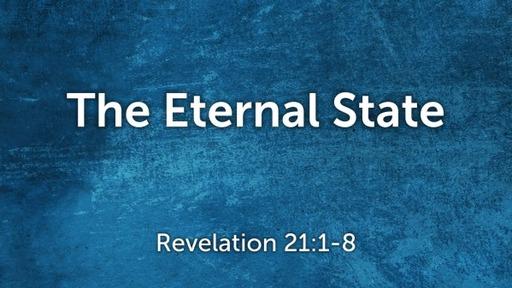 The Eternal State (Revelation 21:1-8)