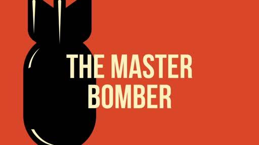 The Master Bomber